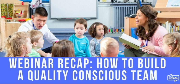 How To Build A Quality Conscious Team In Early Childhood Education